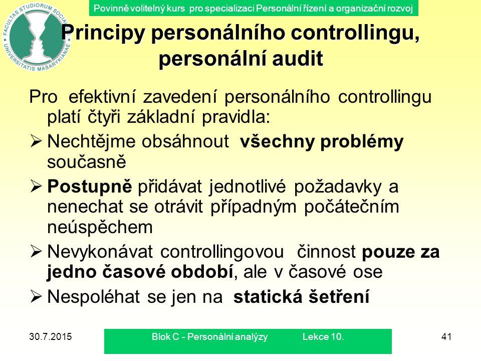 Povinně volitelný kurs pro specializaci Personální řízení a organizační rozvoj 30.7.2015Blok C - Personální analýzy Lekce 10.41 Principy personálního
