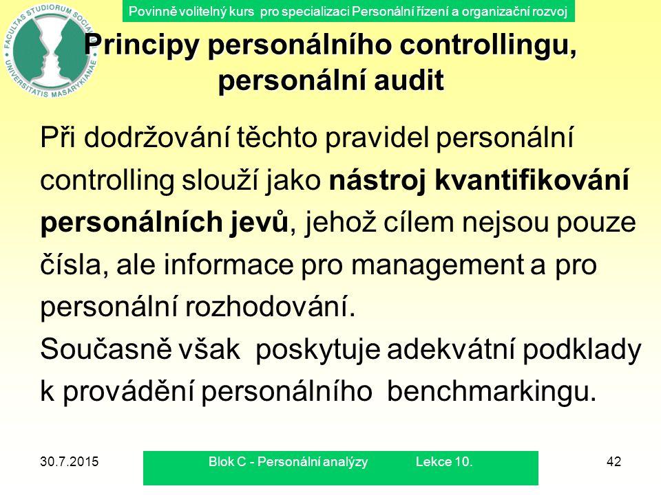 Povinně volitelný kurs pro specializaci Personální řízení a organizační rozvoj 30.7.2015Blok C - Personální analýzy Lekce 10.42 Principy personálního