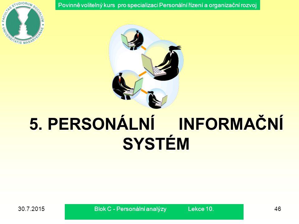 Povinně volitelný kurs pro specializaci Personální řízení a organizační rozvoj 5. PERSONÁLNÍ INFORMAČNÍ SYSTÉM 30.7.2015Blok C - Personální analýzy Le