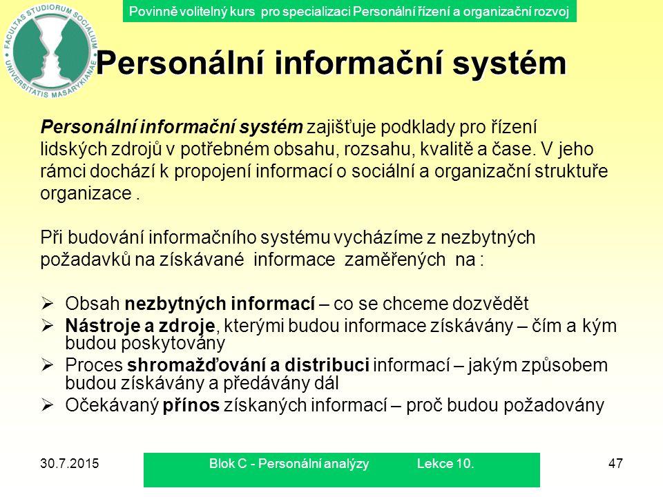 Povinně volitelný kurs pro specializaci Personální řízení a organizační rozvoj 30.7.2015Blok C - Personální analýzy Lekce 10.47 Personální informační