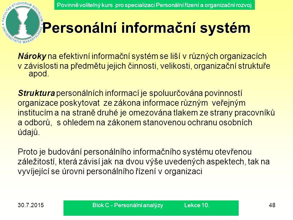 Povinně volitelný kurs pro specializaci Personální řízení a organizační rozvoj 30.7.2015Blok C - Personální analýzy Lekce 10.48 Personální informační