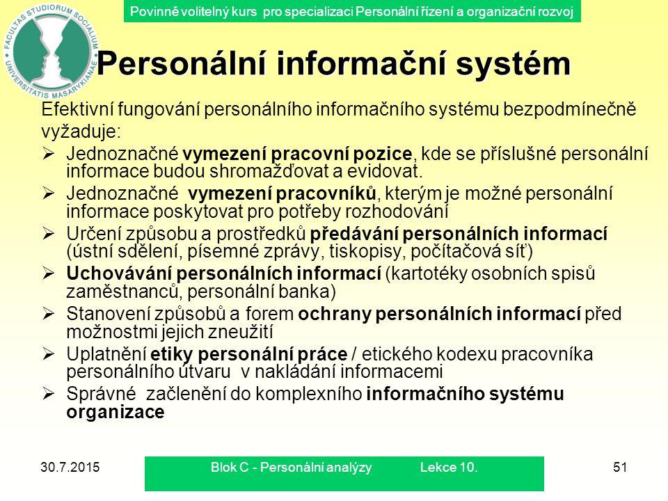Povinně volitelný kurs pro specializaci Personální řízení a organizační rozvoj 30.7.2015Blok C - Personální analýzy Lekce 10.51 Personální informační