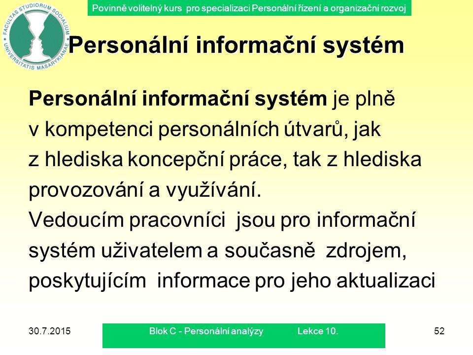 Povinně volitelný kurs pro specializaci Personální řízení a organizační rozvoj 30.7.2015Blok C - Personální analýzy Lekce 10.52 Personální informační