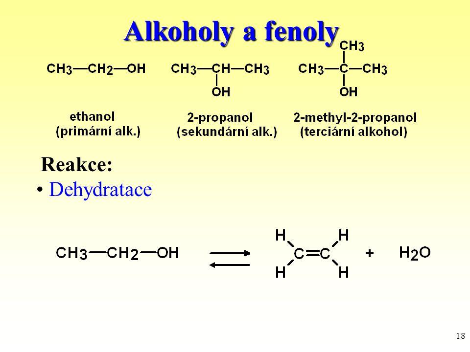 18 Alkoholy a fenoly Reakce: Dehydratace