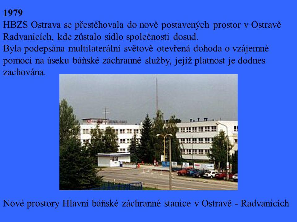 1979 HBZS Ostrava se přestěhovala do nově postavených prostor v Ostravě Radvanicích, kde zůstalo sídlo společnosti dosud. Byla podepsána multilateráln