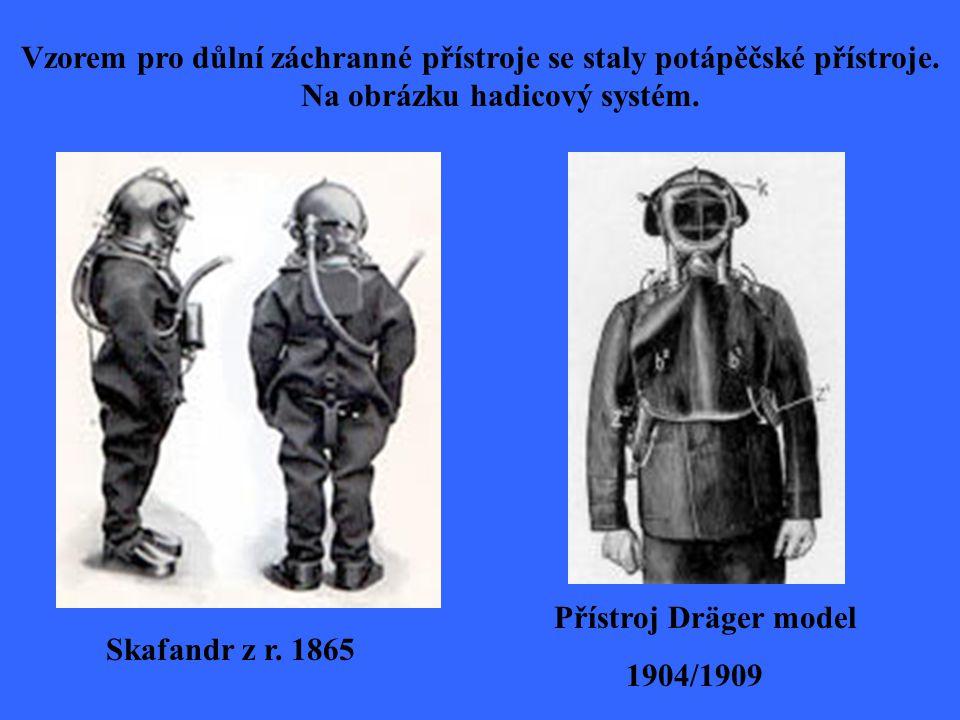 Vzorem pro důlní záchranné přístroje se staly potápěčské přístroje. Na obrázku hadicový systém. Přístroj Dräger model 1904/1909 Skafandr z r. 1865
