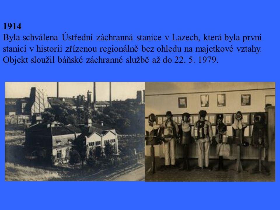 1914 Byla schválena Ústřední záchranná stanice v Lazech, která byla první stanicí v historii zřízenou regionálně bez ohledu na majetkové vztahy. Objek