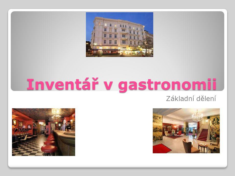 Inventář v gastronomii Základní dělení