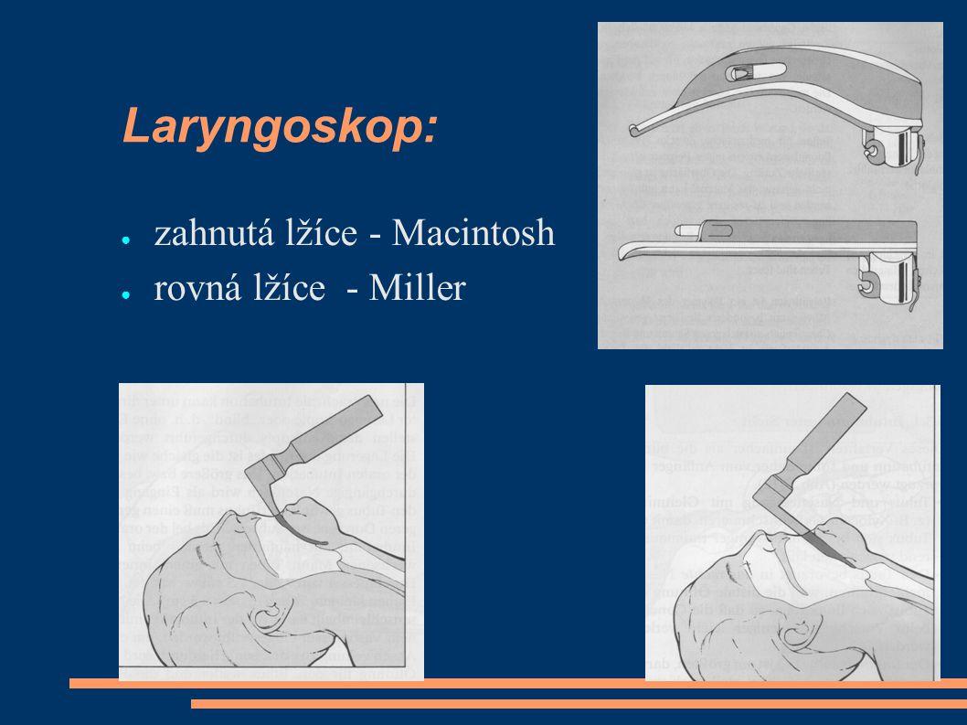 ● zahnutá lžíce - Macintosh ● rovná lžíce - Miller Laryngoskop: