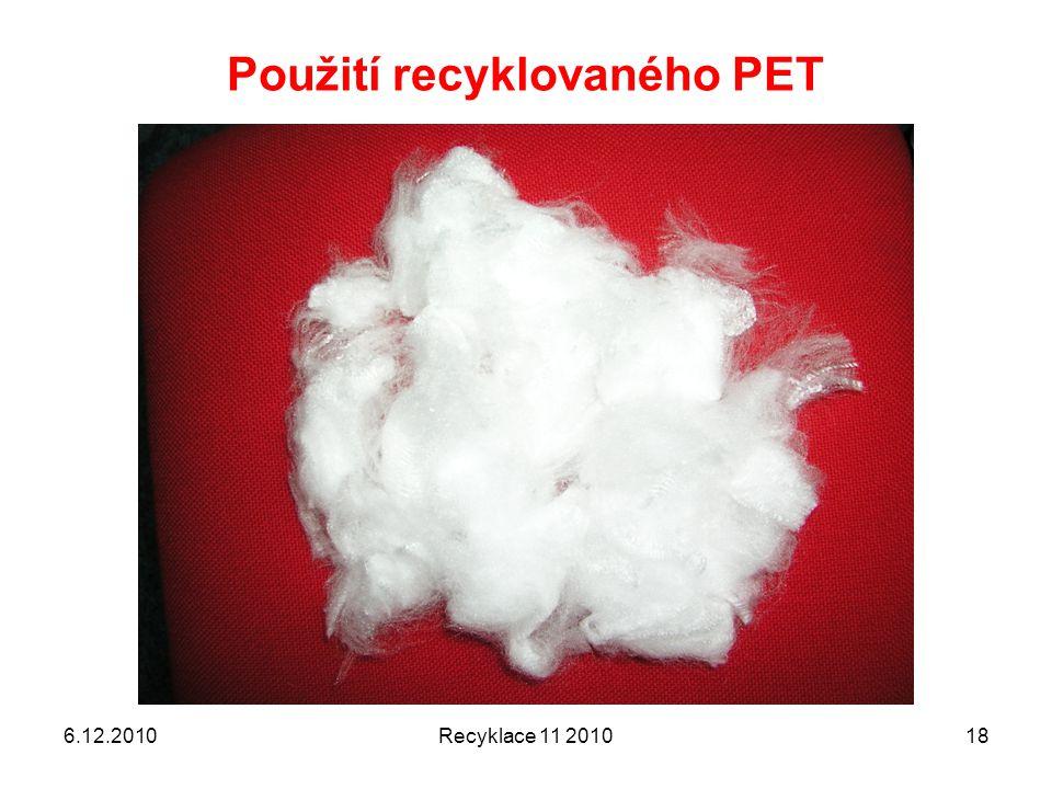 Použití recyklovaného PET 6.12.2010Recyklace 11 201018