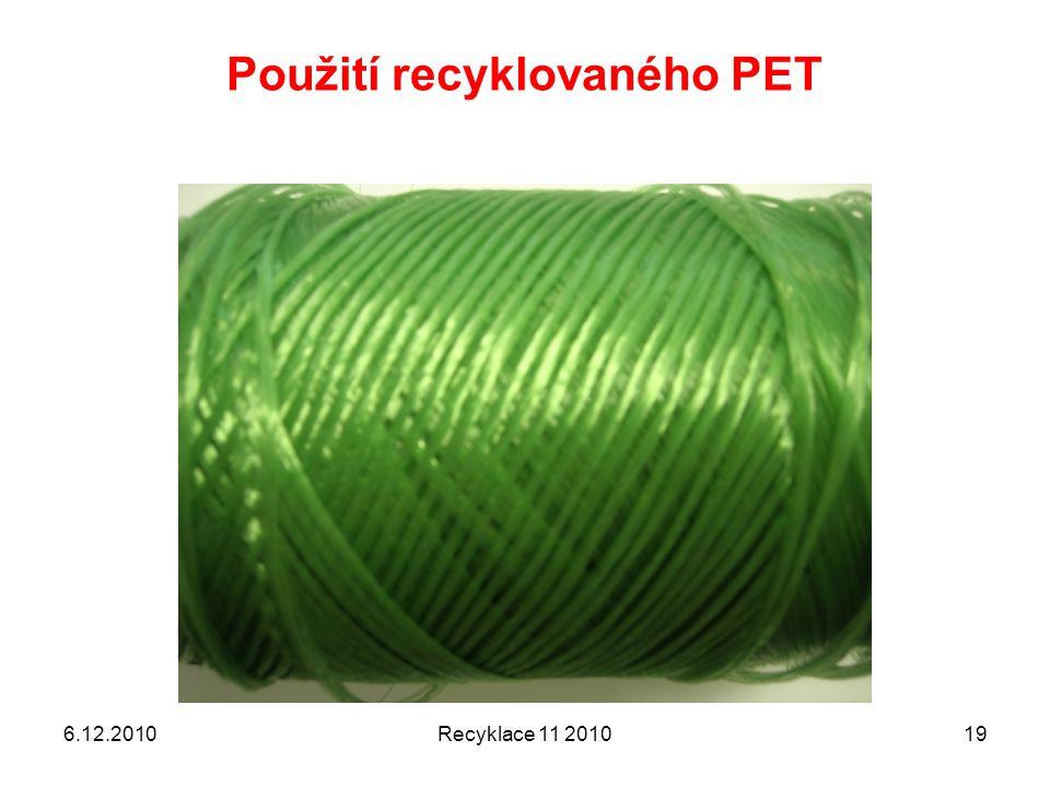 Použití recyklovaného PET 6.12.2010Recyklace 11 201019