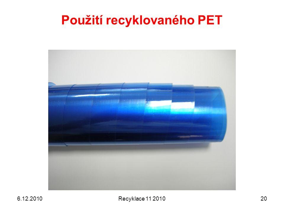 Použití recyklovaného PET 6.12.2010Recyklace 11 201020