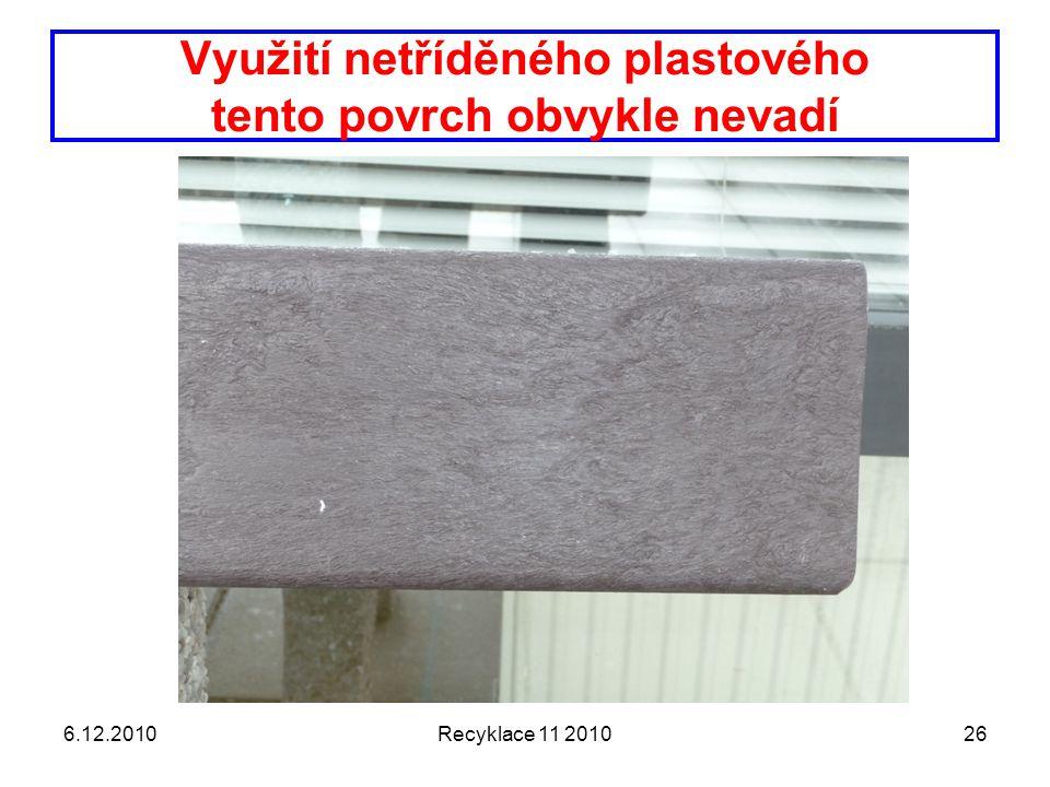 Využití netříděného plastového tento povrch obvykle nevadí 6.12.2010Recyklace 11 201026