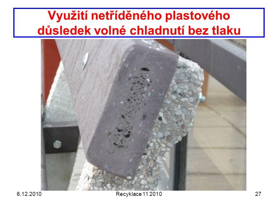 Využití netříděného plastového důsledek volné chladnutí bez tlaku 6.12.2010Recyklace 11 201027
