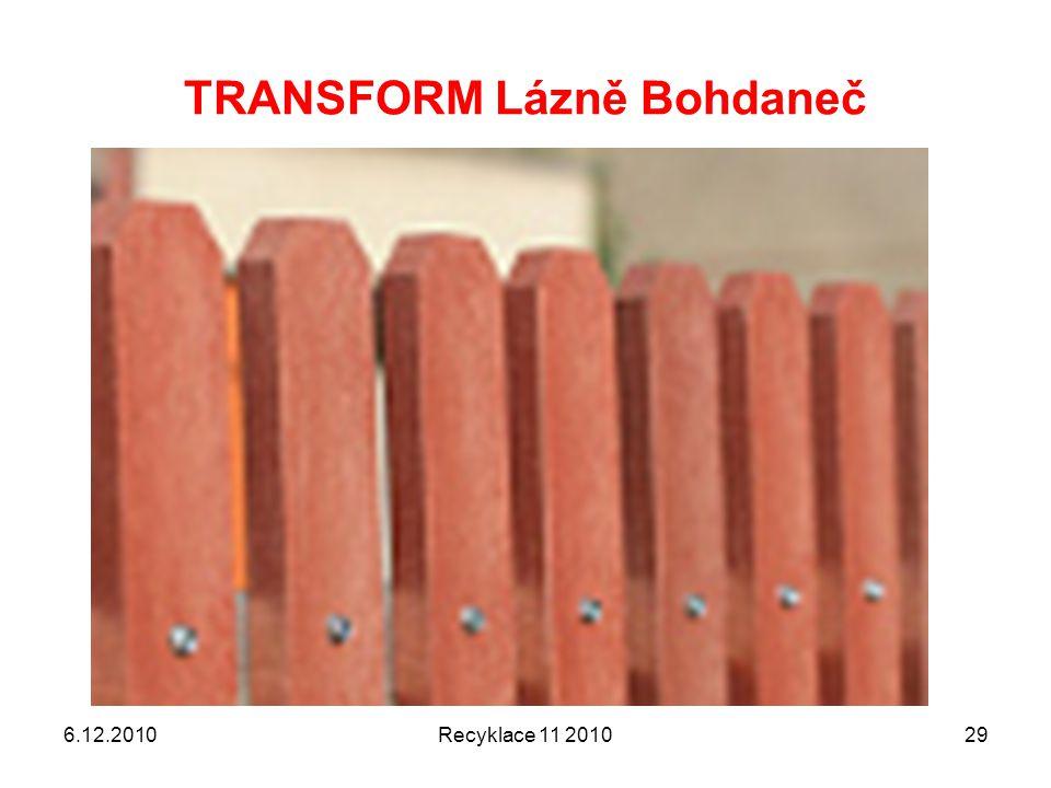 TRANSFORM Lázně Bohdaneč 6.12.2010Recyklace 11 201029