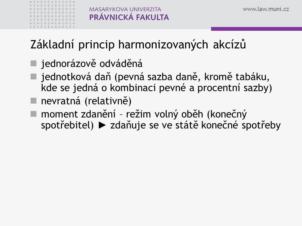 www.law.muni.cz Základní princip harmonizovaných akcízů jednorázově odváděná jednotková daň (pevná sazba daně, kromě tabáku, kde se jedná o kombinaci