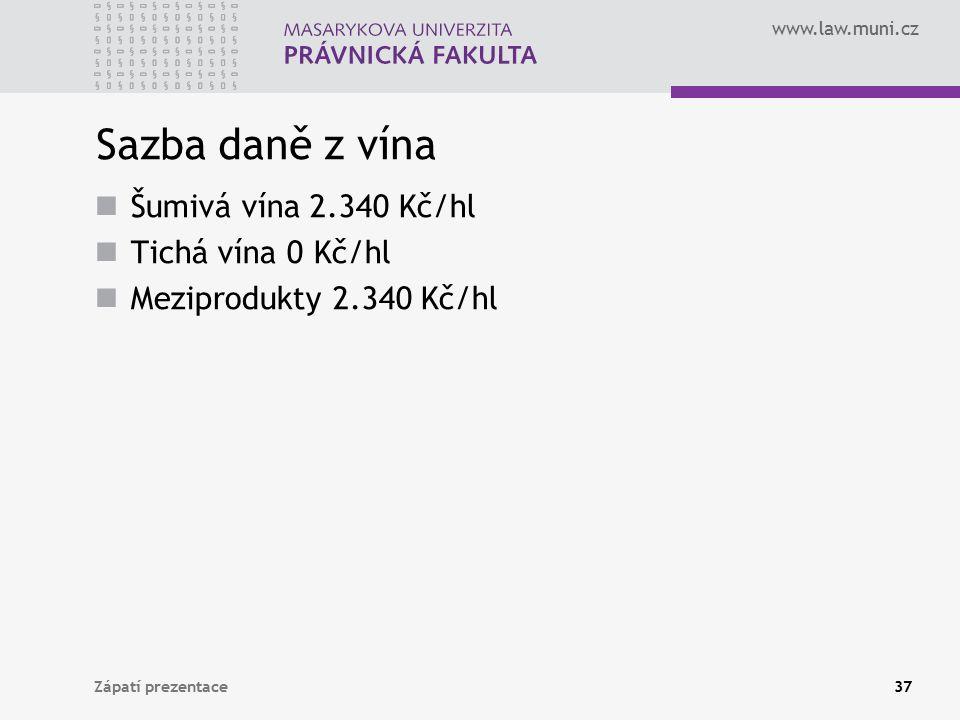 www.law.muni.cz Sazba daně z vína Šumivá vína 2.340 Kč/hl Tichá vína 0 Kč/hl Meziprodukty 2.340 Kč/hl Zápatí prezentace37