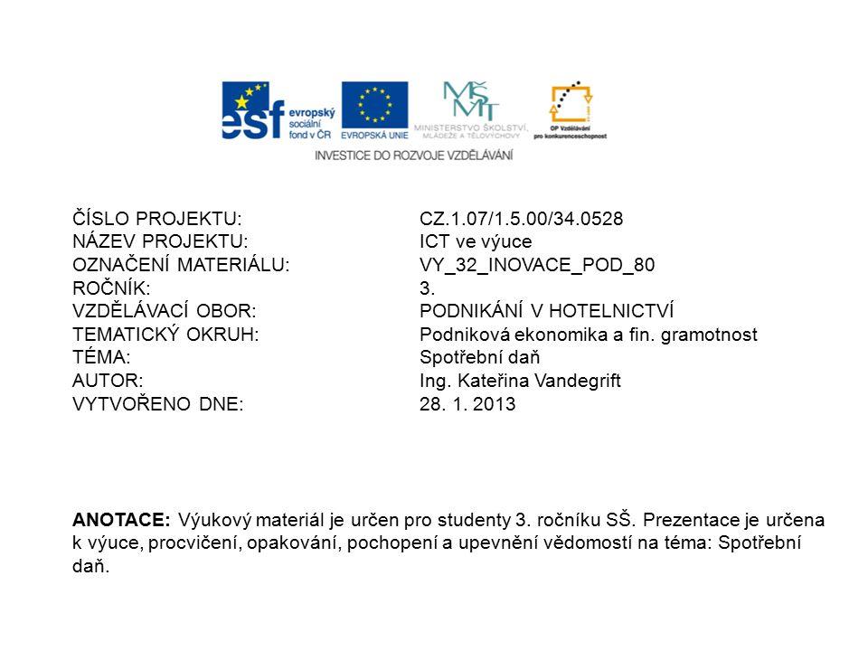 ČÍSLO PROJEKTU:CZ.1.07/1.5.00/34.0528 NÁZEV PROJEKTU:ICT ve výuce OZNAČENÍ MATERIÁLU:VY_32_INOVACE_POD_80 ROČNÍK: 3.