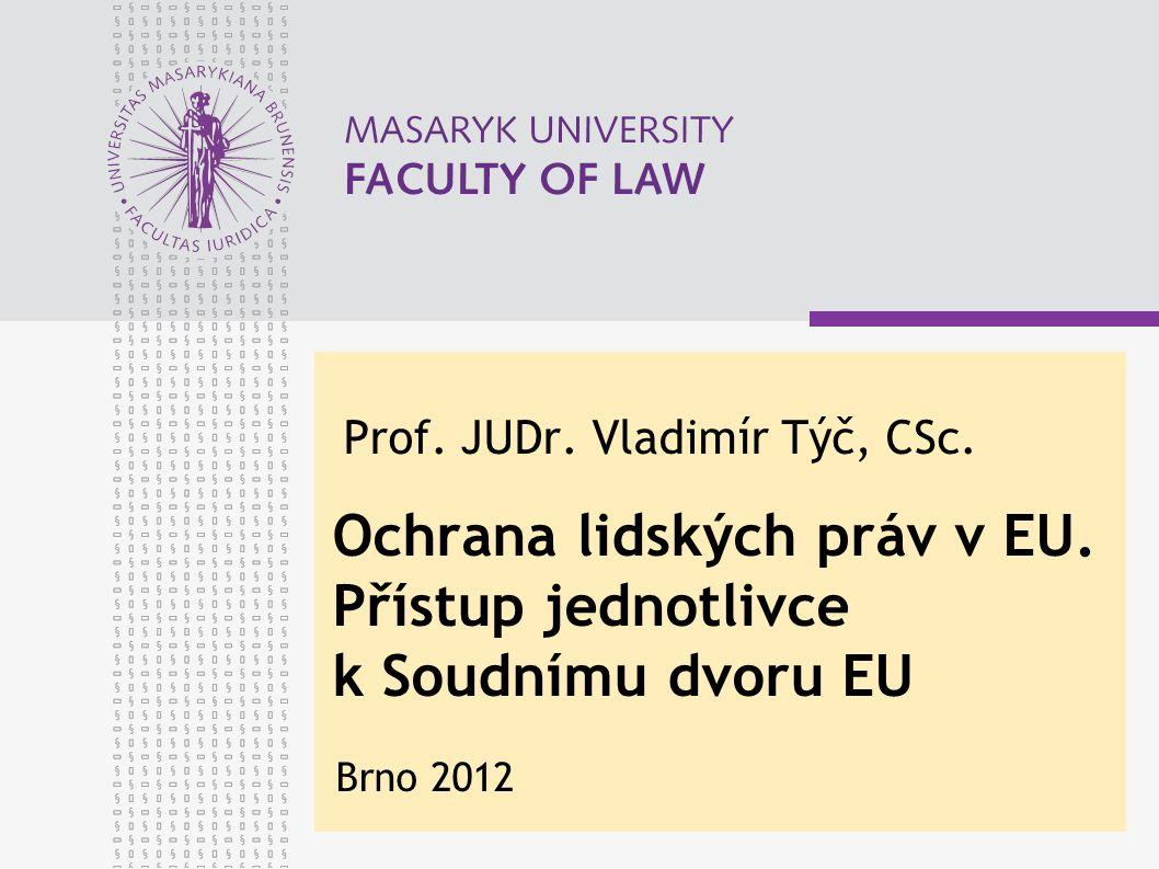 Prof. JUDr. Vladimír Týč, CSc. Ochrana lidských práv v EU.