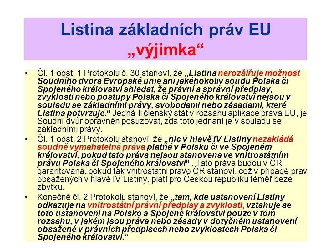 """Listina základních práv EU """"výjimka Čl. 1 odst. 1 Protokolu č."""