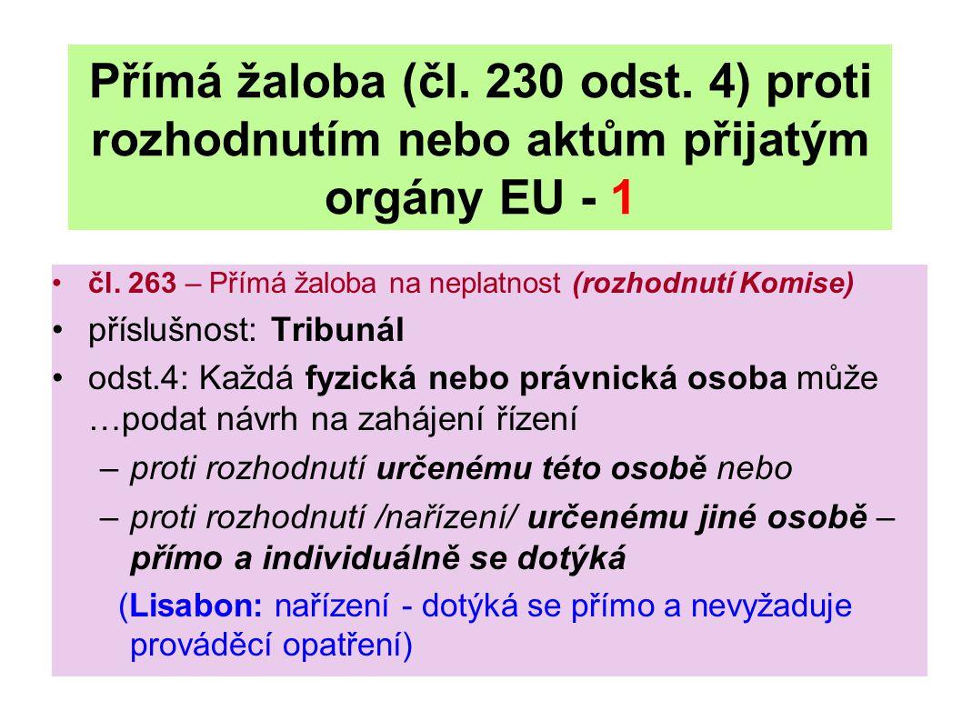 Přímá žaloba (čl. 230 odst. 4) proti rozhodnutím nebo aktům přijatým orgány EU - 1 čl.