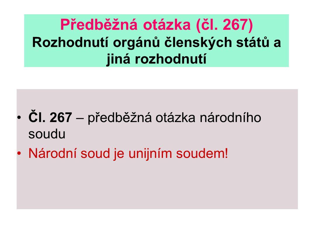 Předběžná otázka (čl. 267) Rozhodnutí orgánů členských států a jiná rozhodnutí Čl.