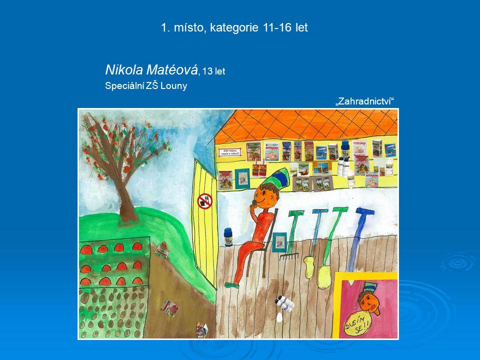 """Nikola Matéová, 13 let Speciální ZŠ Louny 1. místo, kategorie 11-16 let """"Zahradnictví"""