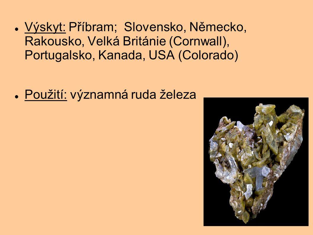Výskyt: Příbram; Slovensko, Německo, Rakousko, Velká Británie (Cornwall), Portugalsko, Kanada, USA (Colorado) Použití: významná ruda železa