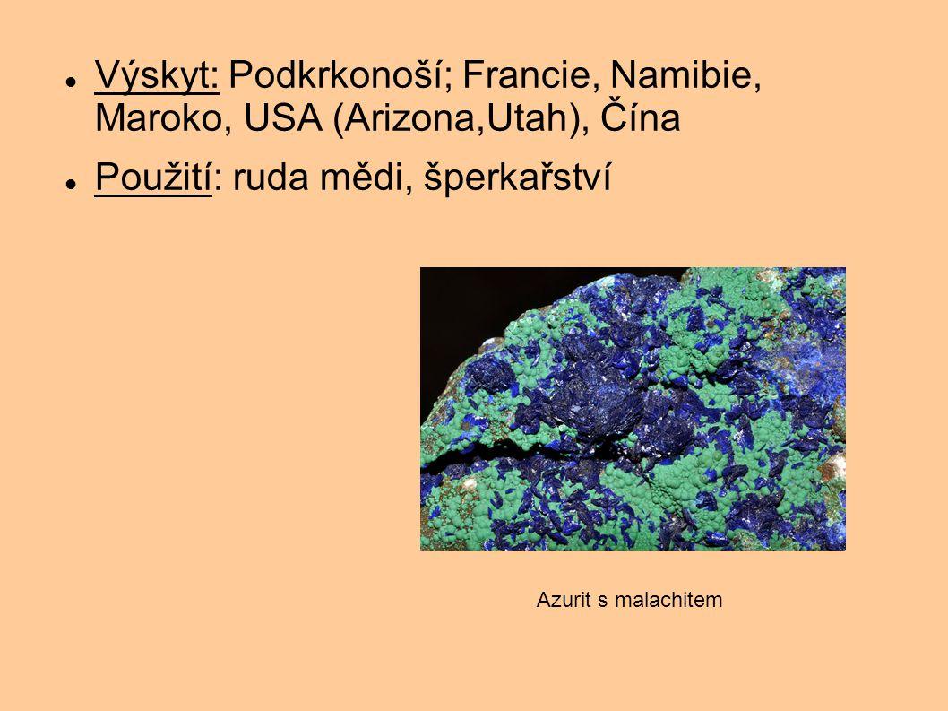 Výskyt: Podkrkonoší; Francie, Namibie, Maroko, USA (Arizona,Utah), Čína Použití: ruda mědi, šperkařství Azurit s malachitem