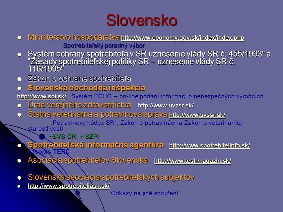 Slovensko Ministerstvo hospodárstva http://www.economy.gov.sk/index/index.php Ministerstvo hospodárstva http://www.economy.gov.sk/index/index.php http://www.economy.gov.sk/index/index.php Spotrebiteľský poradný výbor Spotrebiteľský poradný výbor Systém ochrany spotrebiteľa v SR uznesenie vlády SR č.