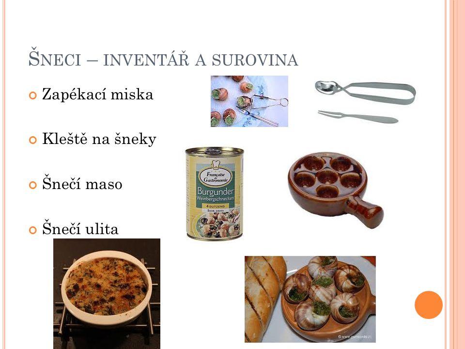 Š NECI – INVENTÁŘ A SUROVINA Zapékací miska Kleště na šneky Šnečí maso Šnečí ulita