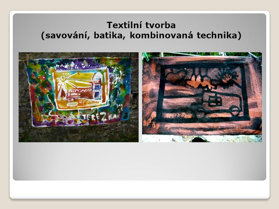 Textilní tvorba (savování, batika, kombinovaná technika)