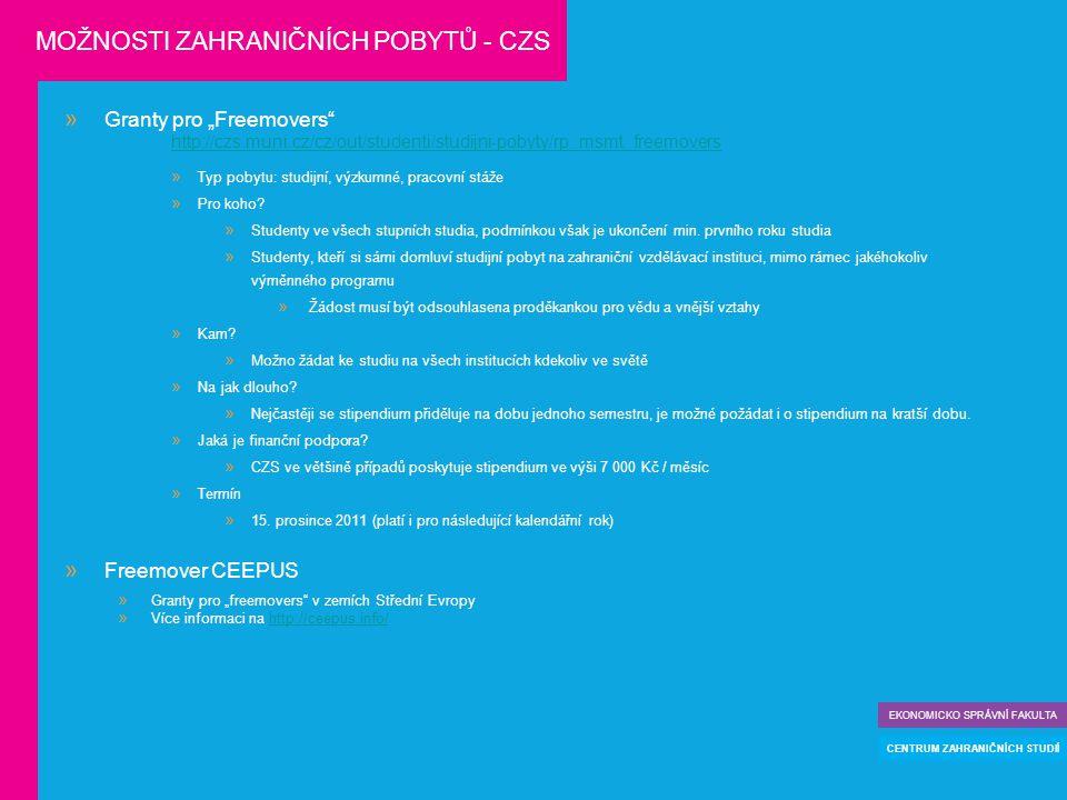 """ Granty pro """"Freemovers"""" http://czs.muni.cz/cz/out/studenti/studijni-pobyty/rp_msmt_freemovers  Typ pobytu: studijní, výzkumné, pracovní stáže  Pro"""