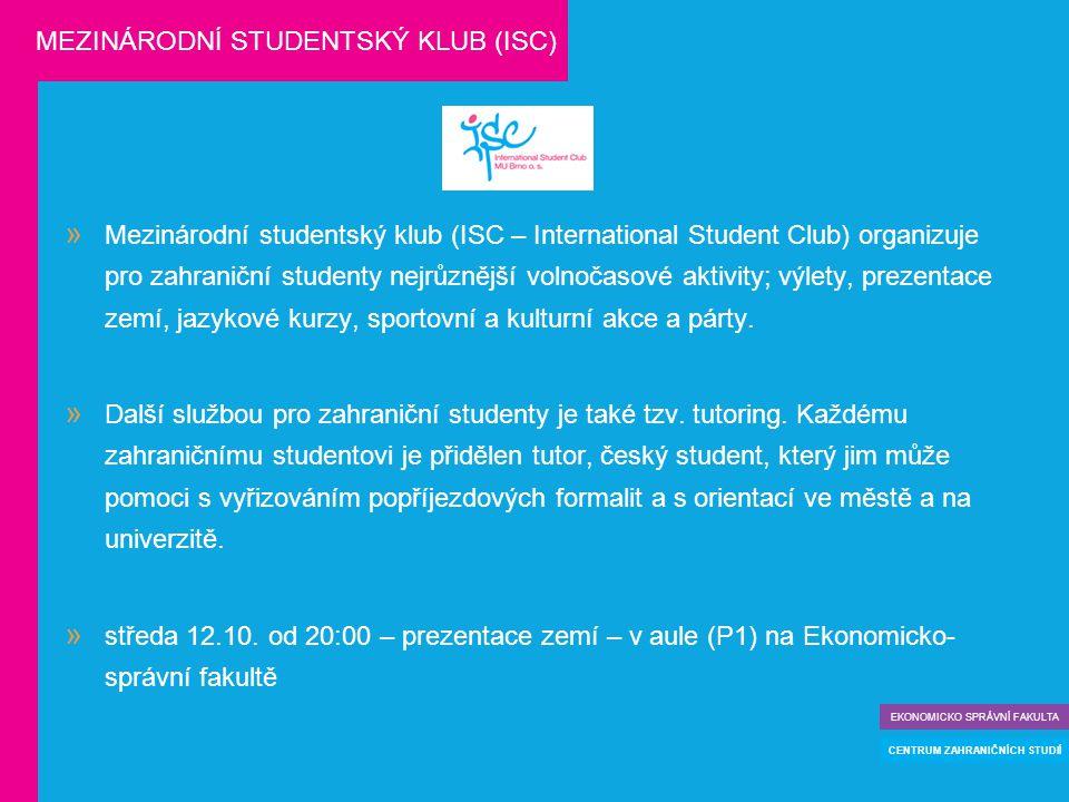  Mezinárodní studentský klub (ISC – International Student Club) organizuje pro zahraniční studenty nejrůznější volnočasové aktivity; výlety, prezenta
