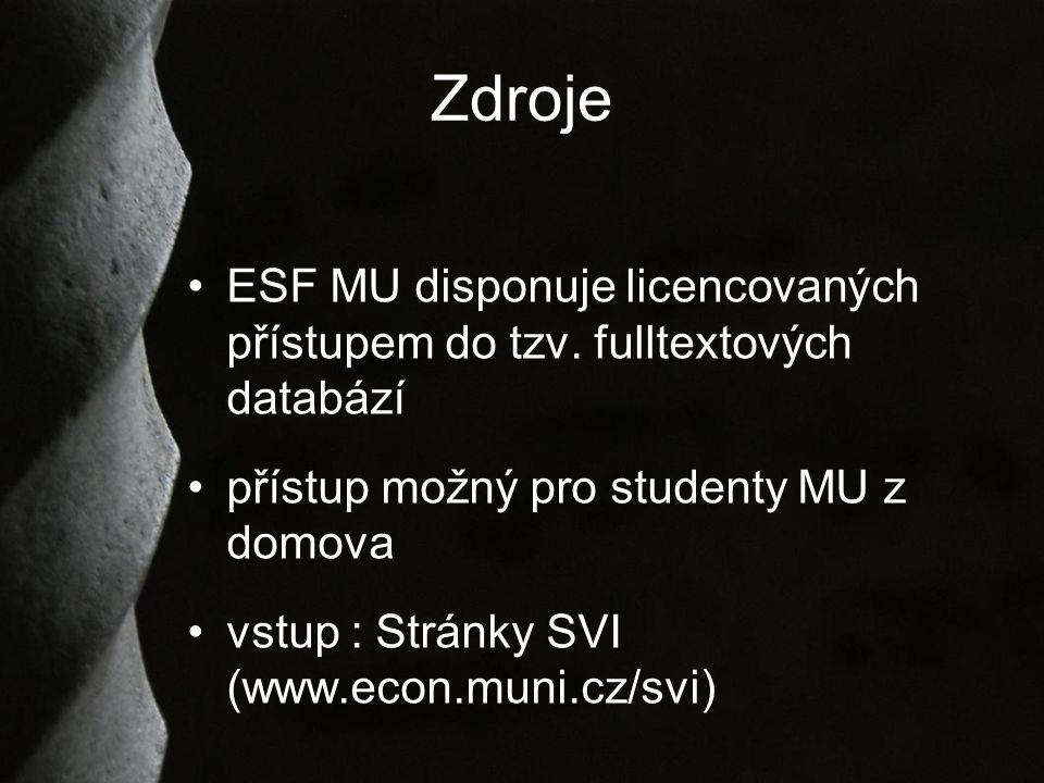Zdroje ESF MU disponuje licencovaných přístupem do tzv.