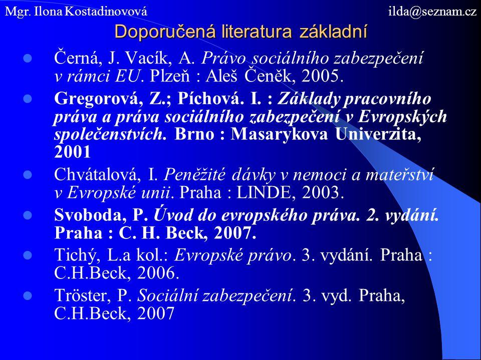 Doporučená literatura základní Černá, J. Vacík, A.