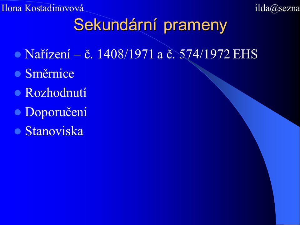 Sekundární prameny Nařízení – č. 1408/1971 a č.