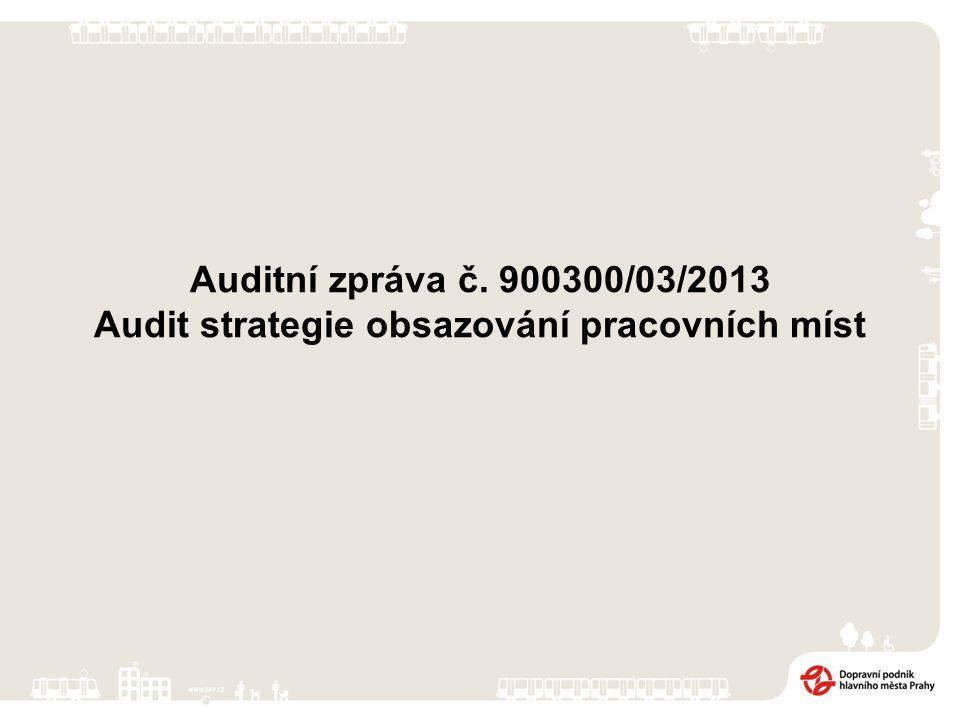 Auditní zpráva č. 900300/03/2013 Audit strategie obsazování pracovních míst