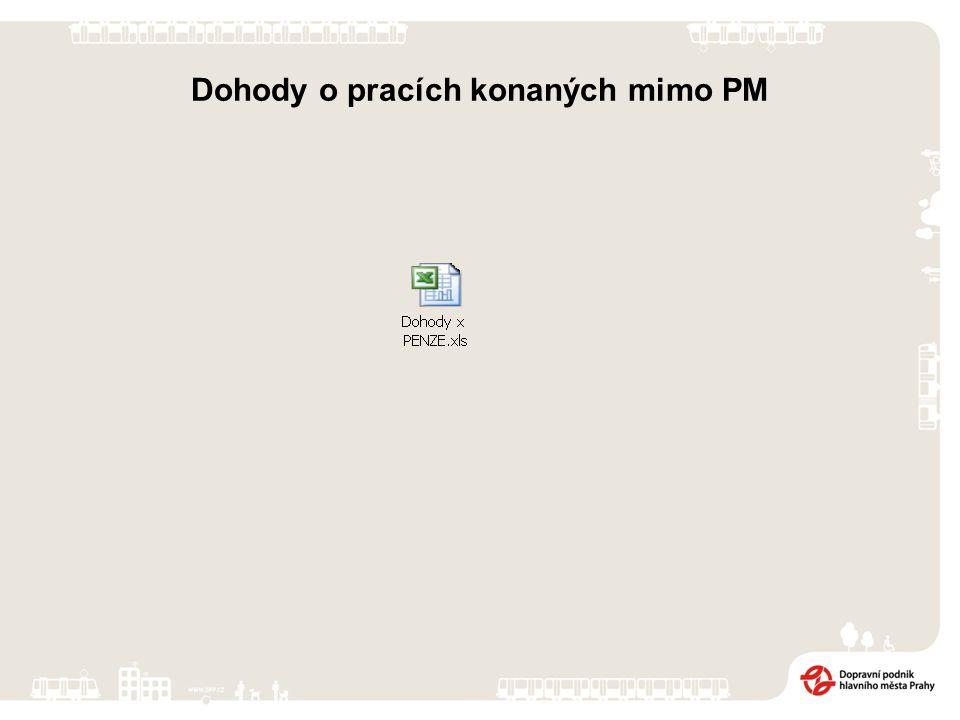 Dohody o pracích konaných mimo PM