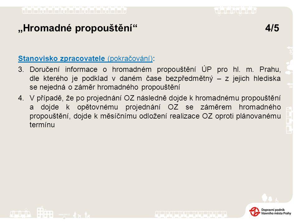 """""""Hromadné propouštění 4/5 Stanovisko zpracovatele (pokračování): 3.Doručení informace o hromadném propouštění ÚP pro hl."""