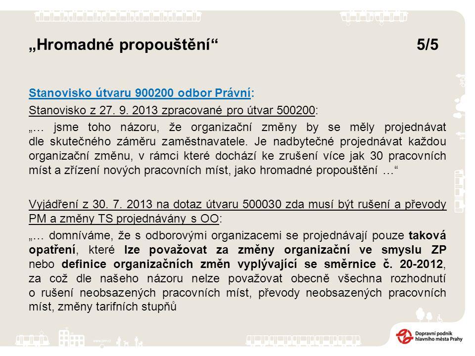 """""""Hromadné propouštění 5/5 Stanovisko útvaru 900200 odbor Právní: Stanovisko z 27."""