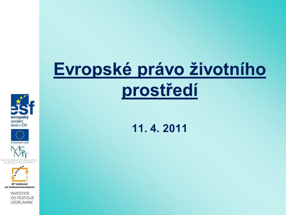 Evropské právo životního prostředí 11. 4. 2011