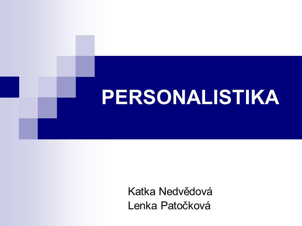 PERSONALISTIKA Katka Nedvědová Lenka Patočková