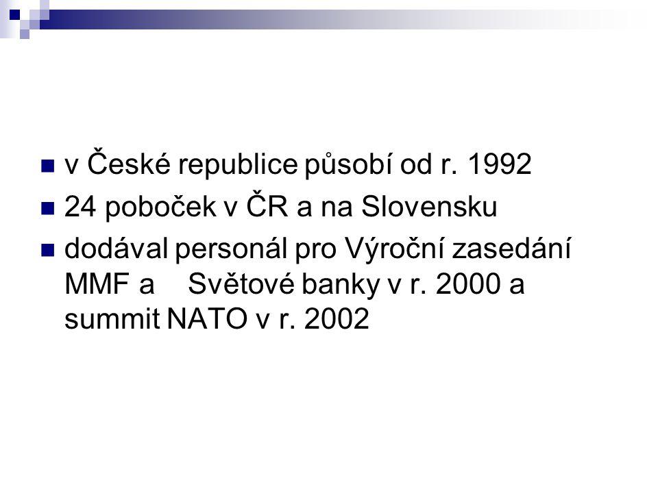 v České republice působí od r. 1992 24 poboček v ČR a na Slovensku dodával personál pro Výroční zasedání MMF a Světové banky v r. 2000 a summit NATO v