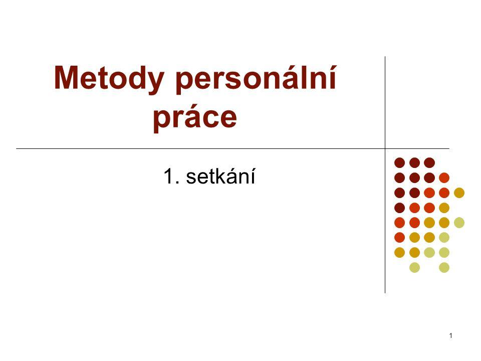 Metody personální práce 1. setkání 1