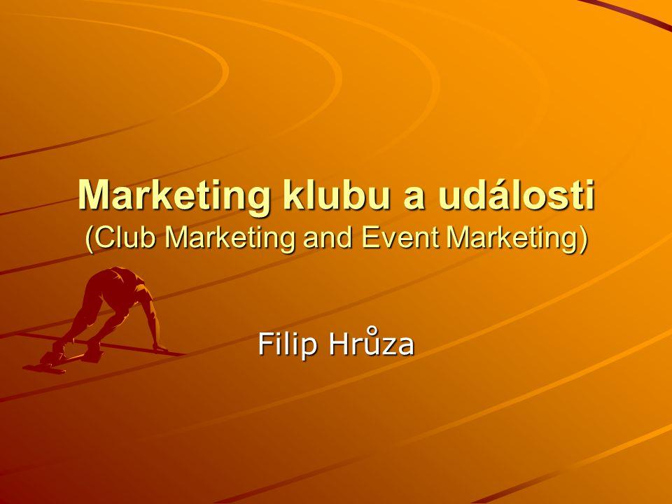 Marketing klubu a události (Club Marketing and Event Marketing) Filip Hrůza