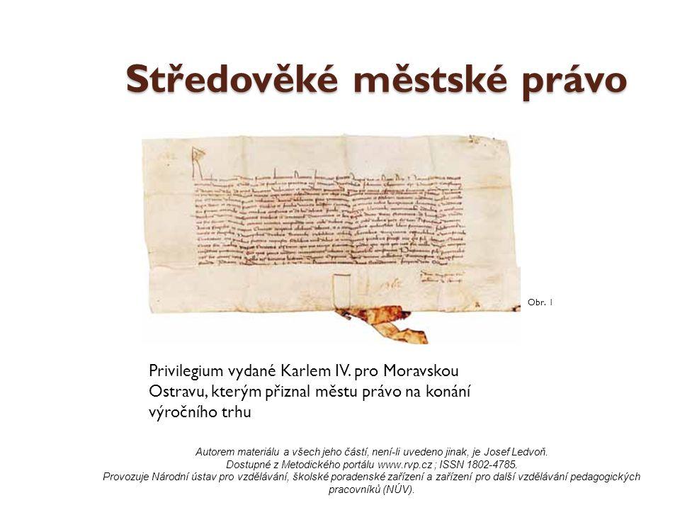 Středověké městské právo Privilegium vydané Karlem IV.