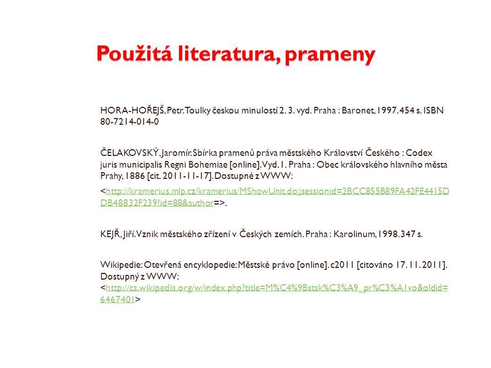 Použitá literatura, prameny HORA-HOŘEJŠ, Petr.Toulky českou minulostí 2.