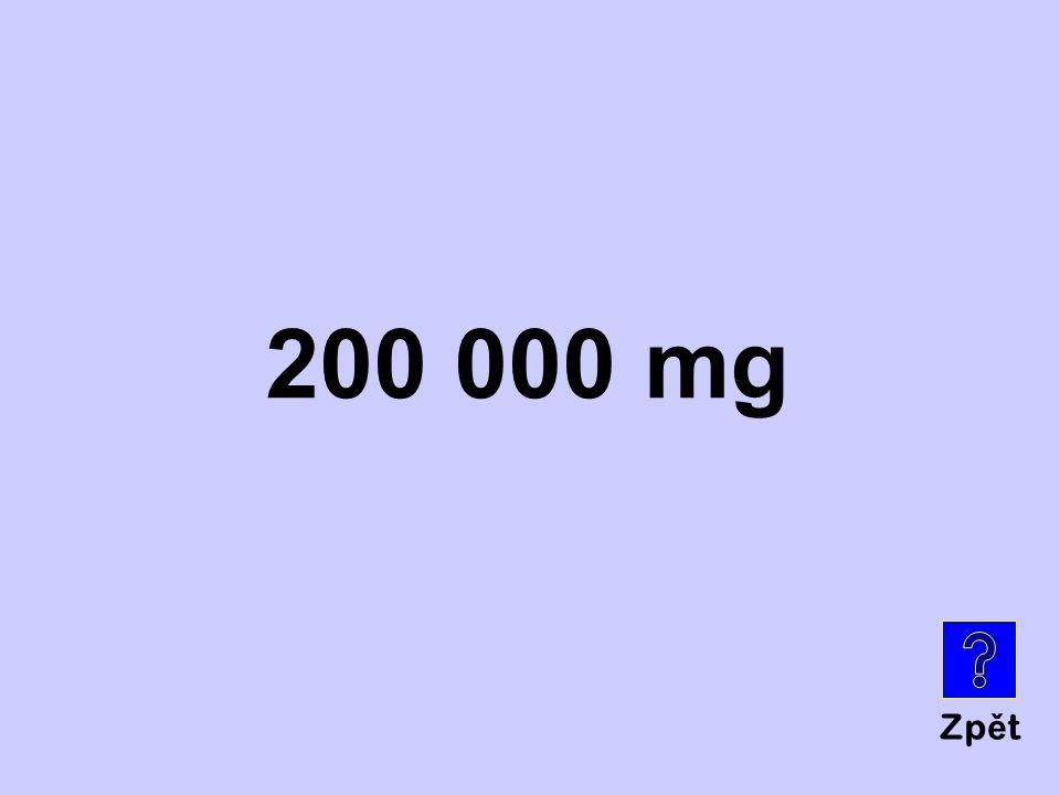 Zp ě t 200 000 mg