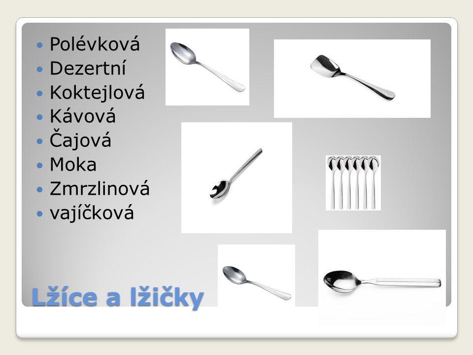 Lžíce a lžičky Polévková Dezertní Koktejlová Kávová Čajová Moka Zmrzlinová vajíčková